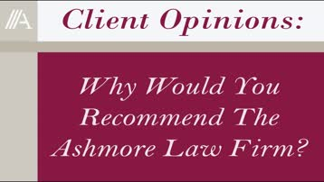 Client Opinions: Mr. Valentine, Why Would You Recommend The Ashmore Law Firm?