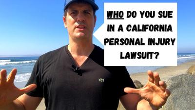 Who Do You Sue in a California Personal Injury Lawsuit?