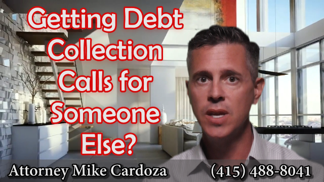 Debt Collection Calls For Other People Cardoza Law