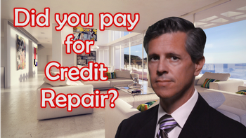 Did You Pay For Credit Repair That Didn't Work?