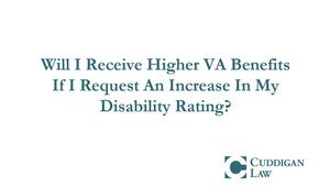 Know What to Expect When Requesting a VA Rating Increase | Cuddigan Law