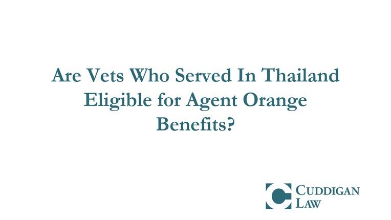 Are Vets Who Served In Thailand Eligible for Agent Orange Benefits
