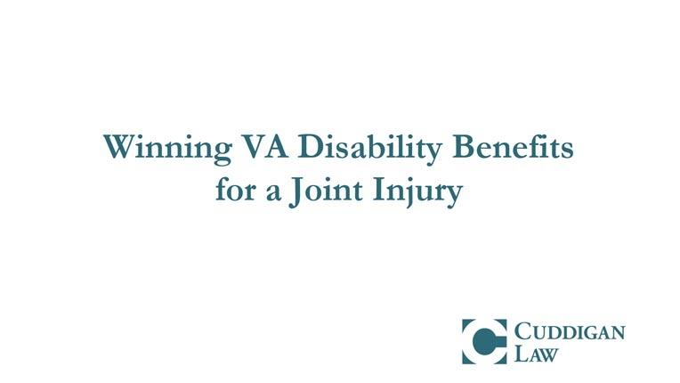 Winning VA Disability Benefits for a Joint Injury   Cuddigan Law