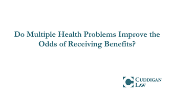 Do Multiple Health Problems Improve the Odds of Receiving Benefits?