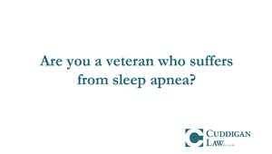New rules for Veterans Benefit's for Sleep Apnea | Cuddigan Law