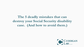 Five Common Mistakes made in the Social Security Disability Process
