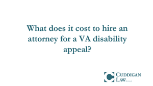 How Can I Afford to Pay for My VA Disability Lawyer Fees? | Cuddigan Law