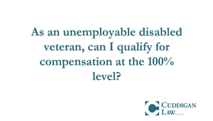 How the VA Grants TDIU benefits for Those Who Cannot Work | Cuddigan Law