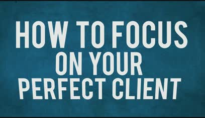 Do You Know How To Define & Attract Your Perfect Client?