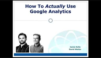 How to Actually Use Google Analytics June Webinar