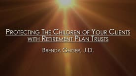 Protecting Children's Inheritance with Retirement Plan Trusts
