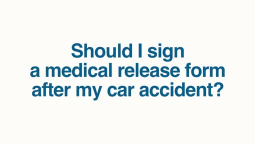 Should I Sign A Medical Release Form After My Car Accident? | Jim