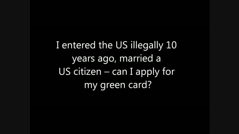 I Entered Without Inspection 10 Years Ago, Married A US Citizen